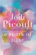 A Spark of Light A Novel, Jodi Picoult