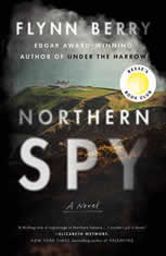 Northern Spy A Novel, Flynn Berry