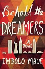 Behold the Dreamers A Novel, Imbolo Mbue