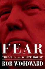 Fear Trump in the White House, Bob Woodward