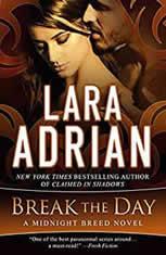 Break the Day, Lara Adrian