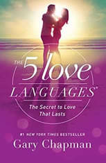 The 5 Love Languages The Secret to Love that Lasts, Gary Chapman