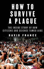 How to Survive a Plague: The Inside Story of How Citizens and Science Tamed AIDS - Audiobook Download