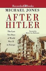 After Hitler: The Last Ten Days of World War II in Europe - Audiobook Download