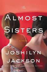 The Almost Sisters A Novel, Joshilyn Jackson