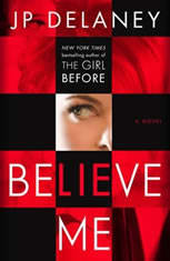Believe Me A Novel, JP Delaney