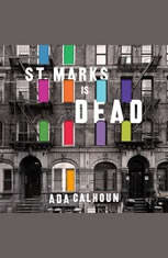 St. Marks Is Dead: The Many Lives of America's Hippest Street - Audiobook Download