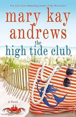The High Tide Club A Novel, Mary Kay Andrews