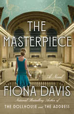 The Masterpiece A Novel, Fiona Davis