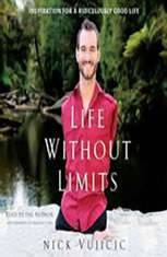 Life Without Limits: Inspiration for a Ridiculously Good Life - Audio Book Download