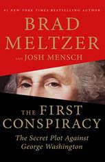 The First Conspiracy The Secret Plot to Kill George Washington, Brad Meltzer