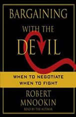 bargaining with the devil The chair of harvard's program on negotiation offers advice for the most challenging conflicts — when you face an adversary you don't trust, who may harm you.