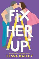Fix Her Up A Novel, Tessa Bailey