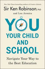 You, Your Child, and School Navigate Your Way to the Best Education, Sir Ken Robinson, PhD