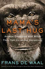 Mama's Last Hug Animal and Human Emotion, Frans de Waal