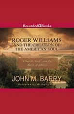 Roger Williams and the Creation of the American Soul2 - Audiobook Download