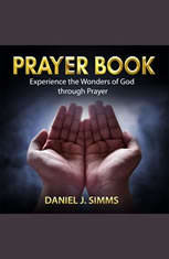 Prayer Book: Experience the Wonders of God through Prayer