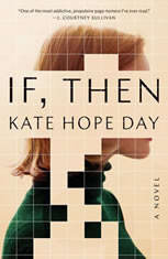 If, Then A Novel, Kate Hope Day