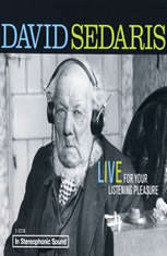 David Sedaris: Live For Your Listening Pleasure: Live For Your Listening Pleasure