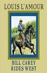 Bill Carey Rides West by Louis L'Amour Cassette 60 Minutes