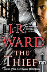 The Thief A Novel of the Black Dagger Brotherhood, J.R. Ward