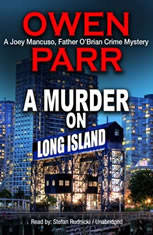 A Murder on Long Island: The Last Advocate; A Joey Mancuso, Father OBrian Crime Mystery