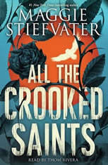 All the Crooked Saints, Maggie Stiefvater