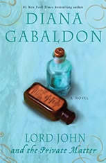Lord John and the Private Matter, Diana Gabaldon