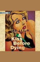 A Kiss Before Dying - Audiobook Download