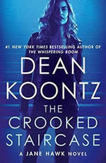 The Crooked Staircase A Jane Hawk Novel, Dean Koontz