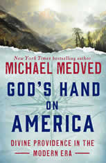 God's Hand on America Divine Providence in the Modern Era, Michael Medved
