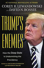 Trump's Enemies How the Deep State Is Undermining the Presidency, Corey R. Lewandowski