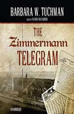 the zimmerman telegram barbara tuchman thesis Barbara w tuchman was one of america's foremost popular a reviewer of the zimmermann telegram captured the essence barbara tuchman shall always be.