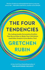 The Four Tendencies: The Indispensable Personality Profiles That Reveal How to Make Your Life Better (and Other People's Lives