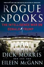 Rogue Spooks The Intelligence War on Donald Trump, Dick Morris