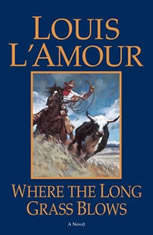 Where the Long Grass Blows, Louis L'Amour