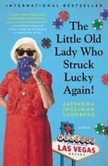The Little Old Lady Who Struck Lucky Again! A Novel, Catharina Ingelman-Sundberg