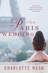 The Paris Wedding A Novel, Charlotte Nash