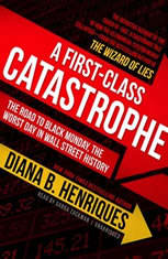 A First-Class Catastrophe The Road to Black Monday, the Worst Day in Wall Street History, Diana B. Henriques