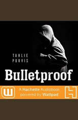 Bulletproof: A Hachette Audiobook powered by Wattpad Production - Audiobook Download - from $9.99