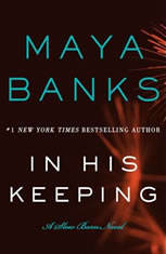 In His Keeping A Slow Burn Novel, Maya Banks