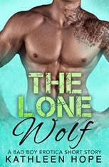 The Lone Wolf: A Bad Boy Erotica Short Story