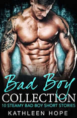 Bad Boy Collection: 10 Steamy Bad Boy Short Stories