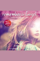 Remember to Forget, Revised and Expanded Edition: from Wattpad sensation @_smilelikeniall - Audiobook Download