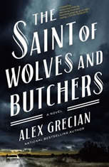 The Saint of Wolves and Butchers, Alex Grecian