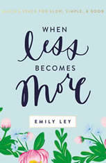 When Less Becomes More Making Space for Slow, Simple, and Good, Emily Ley