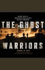 The Ghost Warriors: Inside Israe's Undercover War Against Suicide Terrorism - Audiobook Download