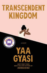 Transcendent Kingdom A novel, Yaa Gyasi
