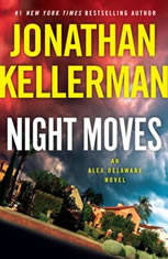 Night Moves An Alex Delaware Novel, Jonathan Kellerman