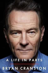 A Life in Parts, Bryan Cranston